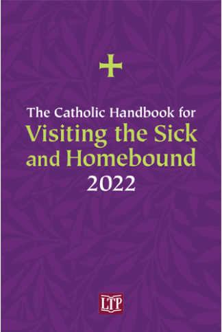 2022 Catholic handbook for Visiting the Sick and Homebound